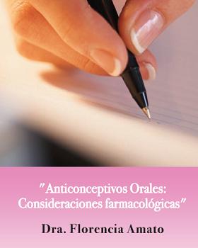 Anticonceptivos Orales: Consideraciones farmacológicas. Dra Florencia Amato