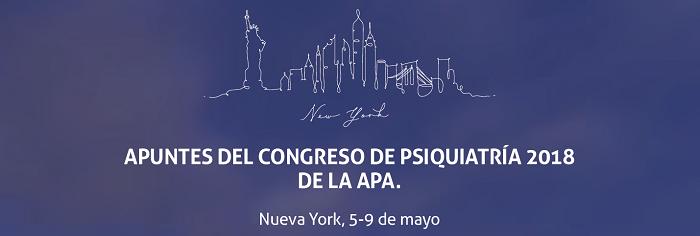 APA Nueva York: Apuntes del Congreso de Psiquiatría 2018