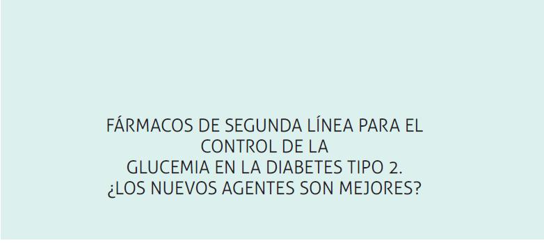 Fármacos de segunda línea para el control de la glucemia en la diabetes tipo 2. ¿los nuevos agentes son mejores?