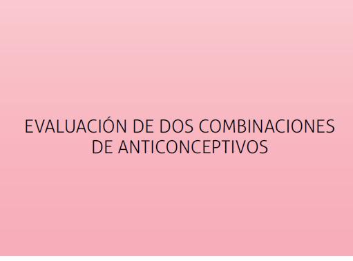 Evaluación de dos combinaciones de anticonceptivos