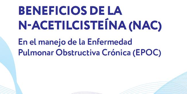 Beneficios de la N-acetilcisteína (NAC) en el manejo de la enfermedad Pulmonar obstructiva crónica (EPOC)