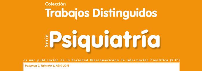 Trabajos Distinguidos Psiquiatría Vol. 3.4 | Abril 2018