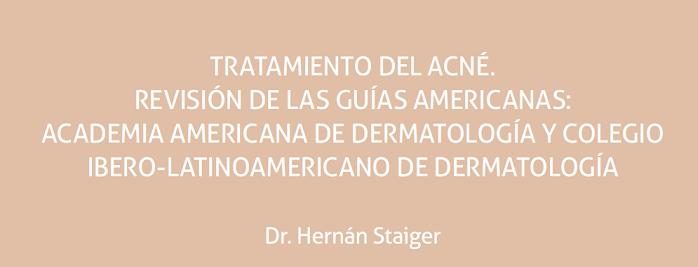 Tratamiento del Acné. Revisión de Guías Americanas