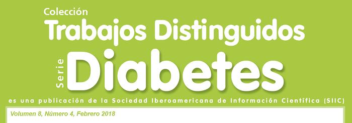 Trabajos distinguidos serie Diabetes Vol. 8.4 | Febrero 2018