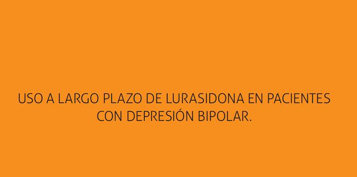 Uso a largo plazo de lurasidona en pacientes con depresión bipolar